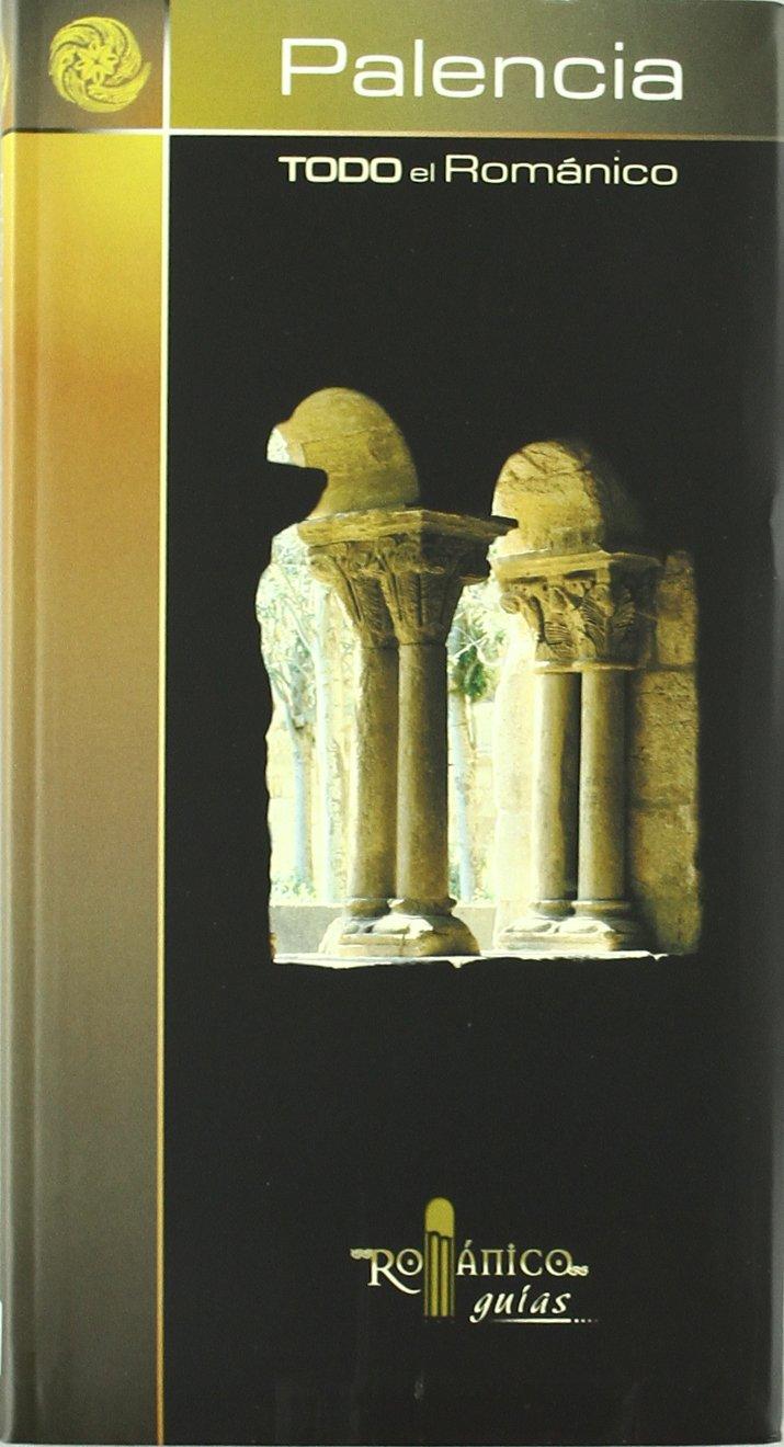 Todo el románico de Palencia (Románico guías): Amazon.es: Barreda, Valle: Libros