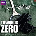 Towards Zero (Dramatised) Radio/TV von Agatha Christie Gesprochen von: Philip Fox, Hugh Bonneville, Marcia Warren