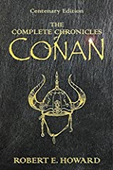 THE COMPLETE CHRONICLES OF CONAN. (CENTENARY EDITION). Hardcover – 2006-EBID:142386505226 Hardcover