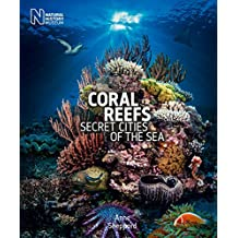Coral Reefs: Secret Cities of the Sea