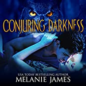 Conjuring Darkness: Darkness, Book 1 | Melanie James