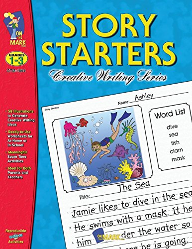 Creative Writing Story Starters - Story Starters: Grades 1-3