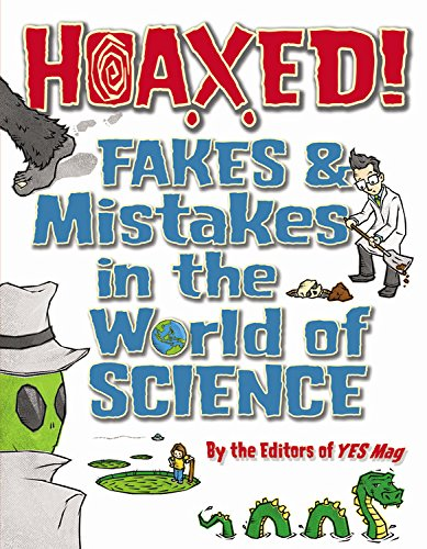 Read Online Hoaxed!: Fakes and Mistakes in the World of Science pdf
