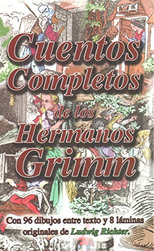Cuentos Completos de los Hermanos Grimm (Spanish Edition)