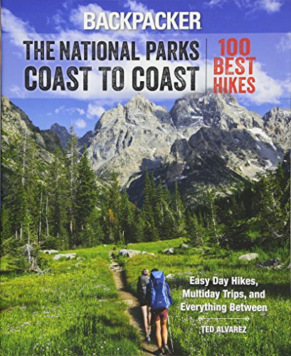 (Backpacker The National Parks Coast to Coast: 100 Best Hikes)
