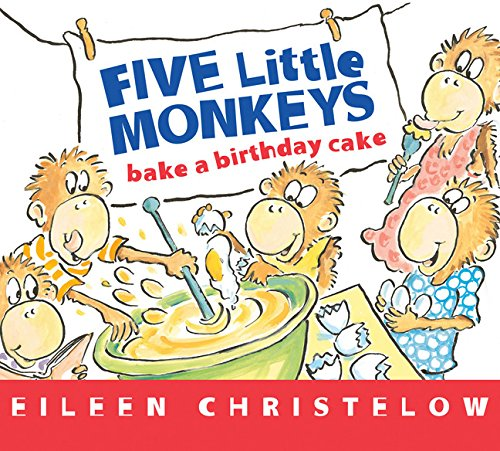 Five Little Monkeys Bake a Birthday Cake (A Five Little Monkeys Story) by Eileen Christelow