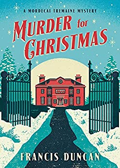 Murder for Christmas (Mordecai Tremaine Mystery Book 1) by [Duncan, Francis]