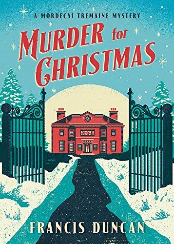 Murder for Christmas (Mordecai Tremaine Mystery Book 1)