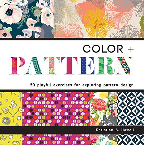 Color and Pattern: 50 Playful Exercises for Exploring Pattern Design - Surfaces Pattern