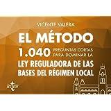 El método.1040 preguntas cortas para dominar la Ley Reguladora de las Bases del Régimen Local (Derecho - Práctica…
