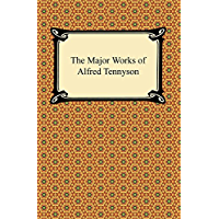 The Major Works of Alfred Tennyson (English Edition)