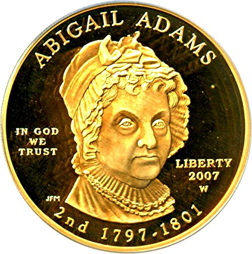 2007 W $10 First Spouse Abigail Adams Ten Dollar PR69 PCGS DCAM