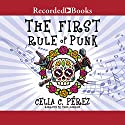 The First Rule of Punk Audiobook by Celia C. Perez Narrated by Trini Alvarado