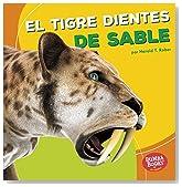 El tigre dientes de sable / Saber-Toothed Cat (Dinosaurios Y Bestias Prehistóricas / Dinosaurs and Prehistoric Beasts) (Spanish Edition) (Bumba Books ... / Dinosaurs and Prehistoric Beasts)