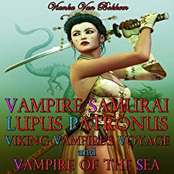 Vampire Samurai, Lupus Patronus, Viking Vampire's Voyage, and Vampire of the Sea