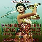 Vampire Samurai, Lupus Patronus, Viking Vampire's Voyage, and Vampire of the Sea | Vianka Van Bokkem