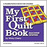 My First Quilt Book: Machine Sewing (My First Sewing Book Kit series)