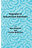Regulation of Immune Gene Expression, Feldmann, Marc and McMichael, Andrew, 1461293995