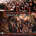 Vestiges of Valor: House of de Nerra, Book 1 Audiobook by Kathryn Le Veque Narrated by Brian J. Gill