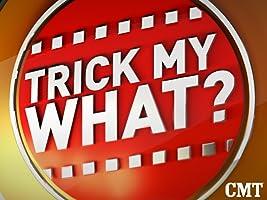 Trick My What? Season 1