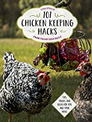 Spoil your chickens and beautify your coop with 101 Chicken Keeping Hacks from Fresh Eggs Daily. Join Lisa Steele, chicken-keeper extraordinaire and founder of Fresh Eggs Daily, on a behind-the-coop tour like you've never seen. Lisa ha...