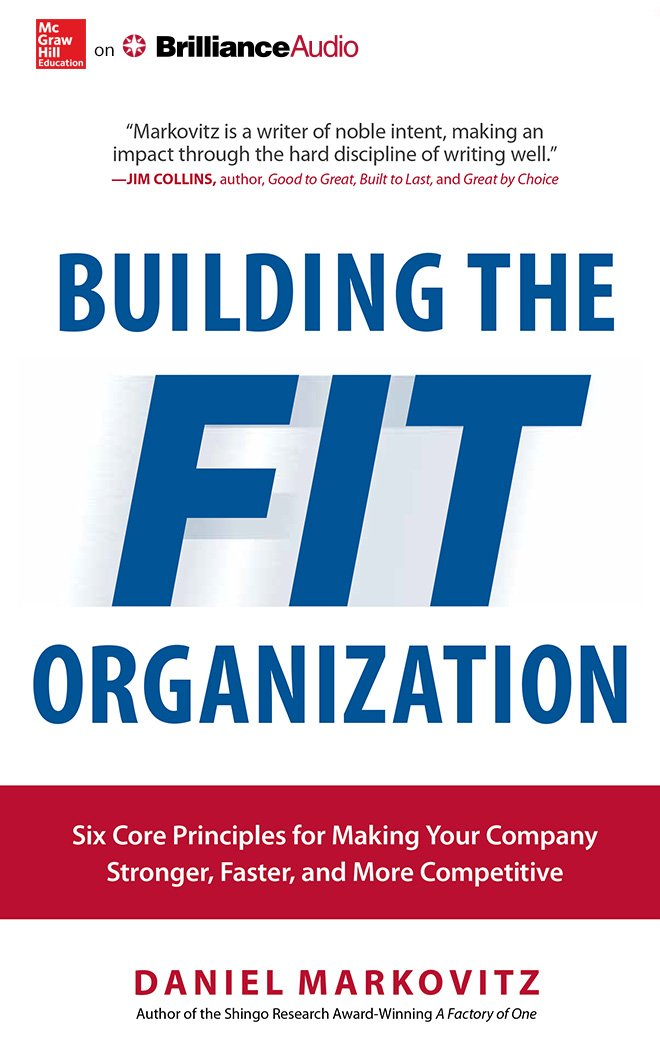 Building the Fit Organization: Six Core Principles for Making Your Company Stronger, Faster, and More Competitive