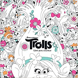 Trolls. Libro para colorear / Trolls. Its Color Time ...
