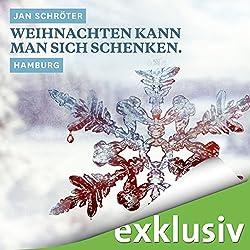 Weihnachten kann man sich schenken. Hamburg (Winterkrimi)
