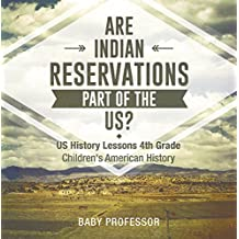 Are Indian Reservations Part of the US? US History Lessons 4th Grade | Children's American History