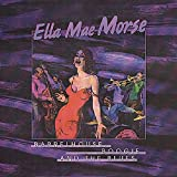 Ella Mae Morse: Barrelhouse, Boogie and the Blues