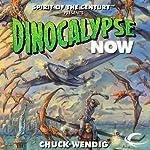 Dinocalypse Now | Chuck Wendig