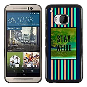 Planetar® ( Stay Weird Blue Pink Text Motivational ) HTC One M9 Fundas Cover Cubre Hard Case Cover