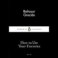 How to Use Your Enemies (Penguin Little Black Classics)