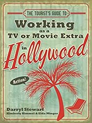 The Tourist's Guide to Working as a TV or Movie Extra in Hollywood
