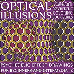 Amazon.com: Optical Illusions Coloring Book: Psychedelic Effect ...
