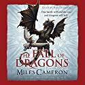 The Fall of Dragons: Traitor Son Cycle, Book 5 Audiobook by Miles Cameron Narrated by Neil Dickson