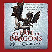 The Fall of Dragons: Traitor Son Cycle, Book 5 | Miles Cameron