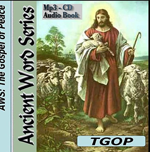 The Ancient Word Series: The Gospel of Peace MP3 - CD Audio Book - Ancient Word Series