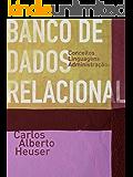 Banco de Dados Relacional: Conceitos, SQL e Administração