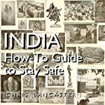 India: How-To Guide to Stay Safe | Chris Lancaster