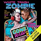 White Trash Zombie Gone Wild Audiobook by Diana Rowland Narrated by Allison McLemore