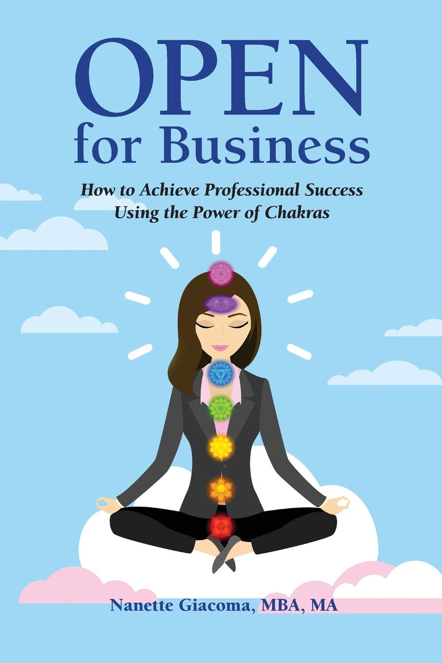 Open for Business: How to Achieve Professional Success Using ...