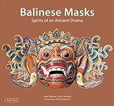 img - for Balinese Masks: Spirits of an Ancient Drama by Judy Slattum (2011-03-10) book / textbook / text book