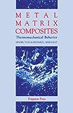 Metal Matrix Composites: Thermomechanical Behavior: Thermomechanical Behaviour