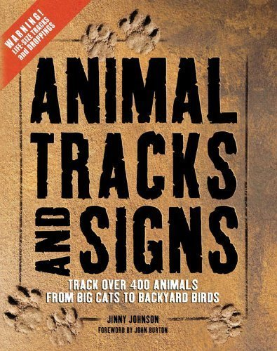 Animal Tracks and Signs: Track Over 400 Animals from Big Cats to Garden Birds by Johnson, Jinny (2011) Hardcover