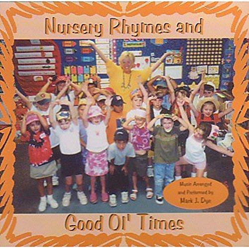 Nursery Rhymes and Good Ol' Times