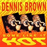 Some Like It Hot by Dennis Brown (2004-06-01)