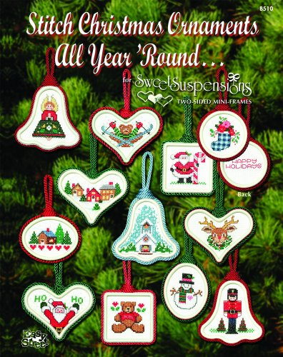 """Stitch Christmas Ornaments All Year 'Round"""" Package has 24 Counted Cross-Stitch Charts and includes 6 Two-Sided Sweet Suspensions (Christmas Ornament Craft)"""
