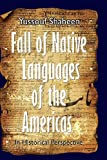 Fall of Native Languages of the Americas, Yussouf Yussouf Shaheen, 149049815X