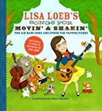 Lisa Loeb's Songs for Movin' and Shakin': the Air Band Song and Other Toe-Tapping Tunes, Lisa Loeb and Ryan O'Rourke, 1402769164